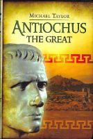 Taylor, Michael - Antiochus The Great - 9781848844636 - V9781848844636