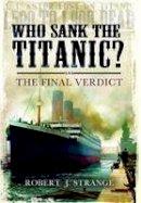 Robert J. Strange - Who Sank the Titanic? - 9781848844704 - V9781848844704
