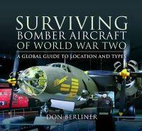 Berliner, Don - Surviving Bomber Aircraft of World War Two - 9781848845459 - V9781848845459