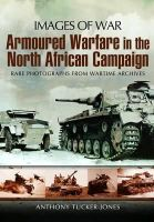 Tucker-Jones, Anthony - Armoured Warfare in the North African Campaign - 9781848845671 - V9781848845671