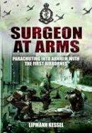 Kessel, Lipmann - Surgeon at Arms - 9781848845916 - V9781848845916
