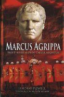 Powell, Lindsay - Marcus Agrippa: Right-hand man of Caesar Augustus - 9781848846173 - V9781848846173