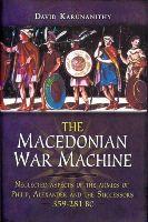 Karunanithy, David - The Macedonian War Machine 359-281 BC - 9781848846180 - V9781848846180