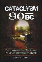 Matyszak, Philip - Cataclysm 90 BC: The forgotten war that almost destroyed Rome - 9781848847897 - V9781848847897