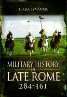 Syvanne, Ilkka - Military History of Late Rome 284-361 - 9781848848559 - V9781848848559