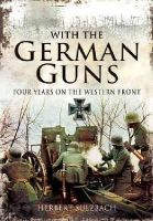 Sulzbach, Herbert - With the German Guns - 9781848848641 - V9781848848641