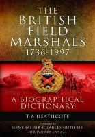 T. A. Heathcote - Dictionary of Field Marshals of the British Army - 9781848848818 - V9781848848818