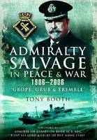 Booth, Tony - Admiralty Salvage in Peace and War 1906-2006 - 9781848848931 - V9781848848931