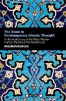 Belkeziz, Abdelillah - The State in Contemporary Islamic Thought: A Historical Survey of the Major Muslim Political Thinkers of the Modern Era (Contemporary Arab Scholarship in the Social Sciences) - 9781848850620 - V9781848850620