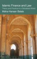 Balala, Maha-Hanaan - Islamic Finance and Law: Theory and Practice in a Globalized World (International Library of Economics) - 9781848850767 - V9781848850767