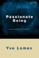 Lomax, Yve - Passionate Being: Language, Singularity and Perseverance - 9781848850972 - V9781848850972