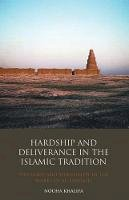 Khalifa, Nouha - Hardship and Deliverance in the Islamic Tradition: Mu'tazilism, Theology and Spirituality in the Writings of Al-Tanûkî (Library of Middle East History) - 9781848851177 - V9781848851177