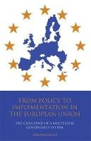 Milio, Simona - From Policy to Implementation in the European Union: The Challenge of a Multi-Level Governance System (Library of European Studies) - 9781848851238 - V9781848851238