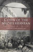 Meltem Toksöz, Biray Kolluoglu (Eds) - Cities of the Mediterranean: From the Ottomans to the Present Day - 9781848851276 - V9781848851276