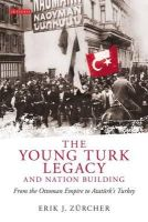 Zürcher, Erik J. - The Young Turk Legacy and Nation Building: From the Ottoman Empire to Atatürk's Turkey (Library of Modern Middle East Studies) - 9781848852723 - V9781848852723