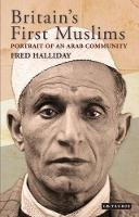 Halliday, Fred - Britain's First Muslims: Portrait of an Arab Community - 9781848852990 - V9781848852990