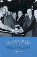 Seidel, Katja - The Process of Politics in Europe: The Rise of European Elites and Supranational Institutions (Library of European Studies) - 9781848853263 - V9781848853263