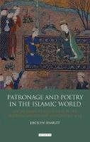 Sharlet, Jocelyn - Patronage and Poetry in the Islamic World: Social Mobility and Status in the Medieval Middle East and Central Asia (Library of Middle East History) - 9781848853690 - V9781848853690