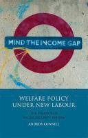 Connell, Andrew - Welfare Policy under New Labour: The Politics of Social Security Reform (International Library of Political Studies) - 9781848853898 - V9781848853898