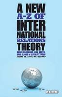 Farrands, Chris, El-Anis, Imad, Smith, Roy - A New A-Z of International Relations Theory (Library of International Relations) - 9781848855014 - V9781848855014