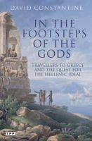 Constantine, David - In the Footsteps of the Gods: Travelers to Greece and the Quest for the Hellenic Ideal - 9781848855458 - V9781848855458