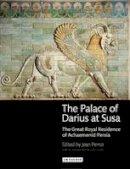 Perrot, Jean - The Palace of Darius at Susa - 9781848856219 - V9781848856219