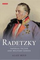 Sked, Alan - Radetzky: Imperial Victor and Military Genius - 9781848856776 - V9781848856776
