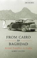 Canton, James - From Cairo to Baghdad: British Travellers in Arabia - 9781848856967 - V9781848856967