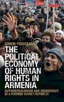 Payaslian, Simon - The Political Economy of Human Rights in Armenia: Authoritarianism and Democracy in a Former Soviet Republic (International Library of Historical Studies) - 9781848858114 - V9781848858114