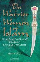 Kruk, Remke - The Warrior Women of Islam - 9781848859272 - V9781848859272
