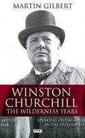 Gilbert, Martin - Winston Churchill - The Wilderness Years: Speaking out Against Hitler in the Prelude to War - 9781848859333 - V9781848859333
