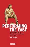 Bryzgel, Amy - Performing the East: Performance Art in Russia, Latvia and Poland  Since 1980 - 9781848859487 - V9781848859487