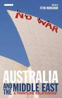 Fethi Mansouri - Australia and the Middle East: A Front-Line Relationship - 9781848859685 - V9781848859685