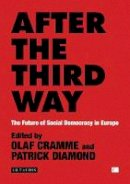 Olaf Cramme - After the Third Way: The Future of Social Democracy in Europe - 9781848859937 - V9781848859937