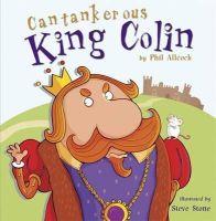 Allcock, Phil - Cantankerous King Colin - 9781848861138 - V9781848861138
