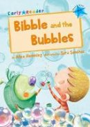 Hemming, Alice - Bibble and the Bubbles (Early Reader) - 9781848862241 - V9781848862241