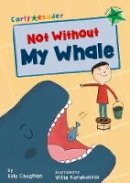 Coughlan, Billy - Not Without My Whale (Early Reader) - 9781848862289 - V9781848862289