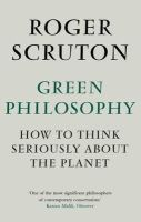 Roger Scruton - Green Philosophy - 9781848872028 - V9781848872028