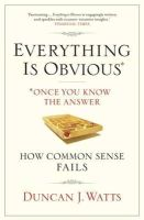 Watts, Duncan J. - Everything Is Obvious: Why Common Sense Is Nonsense - 9781848872165 - V9781848872165