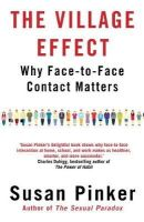 Pinker, Susan - The Village Effect: Why Face-to-Face Contact Matters - 9781848878594 - V9781848878594