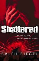 Ralph Riegel - Shattered: Killers Do Time, Victims' Families Do Life - 9781848891005 - KST0035343