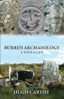 Hugh Carthy - Burren Archaeology: A Tour Guide - 9781848891050 - V9781848891050