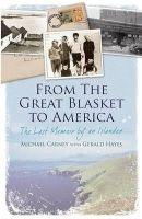 Michael Carney, Gerald Hayes - From the Great Blasket to America: The Last Memoir by an Islander - 9781848891654 - V9781848891654