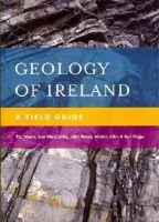 Pat Meere, Ivor MacCarthy, John Reavy, Alistair Allen, Ken Higgs - Geology of Ireland: A Field Guide - 9781848891661 - V9781848891661