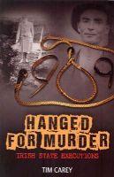 Tim Carey - Hanged for Murder: Irish State Executions - 9781848891869 - V9781848891869