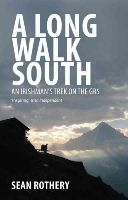 Sean Rothery - A Long Walk South: An Irishman's Trek on the GR5 - 9781848891975 - 9781848891975