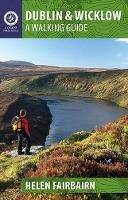 Helen Fairbairn - Dublin & Wicklow: A Walking Guide - 9781848892019 - 9781848892019