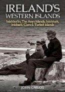 John Carlos - Ireland's Western Islands: Inishbofin, The Aran Islands, Inishturk, Inishark, Clare & Turbot Ilan - 9781848892057 - KSG0015641