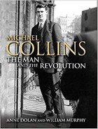 Dr. Anne Dolan, Dr. William Murphy - Michael Collins: The Man and the Revolution - 9781848892101 - V9781848892101