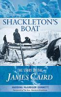 Dunnett, Harding McGregor - Shackleton's Boat: The Story of the James Caird 2015 - 9781848892125 - V9781848892125
